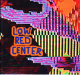 Low Red Center